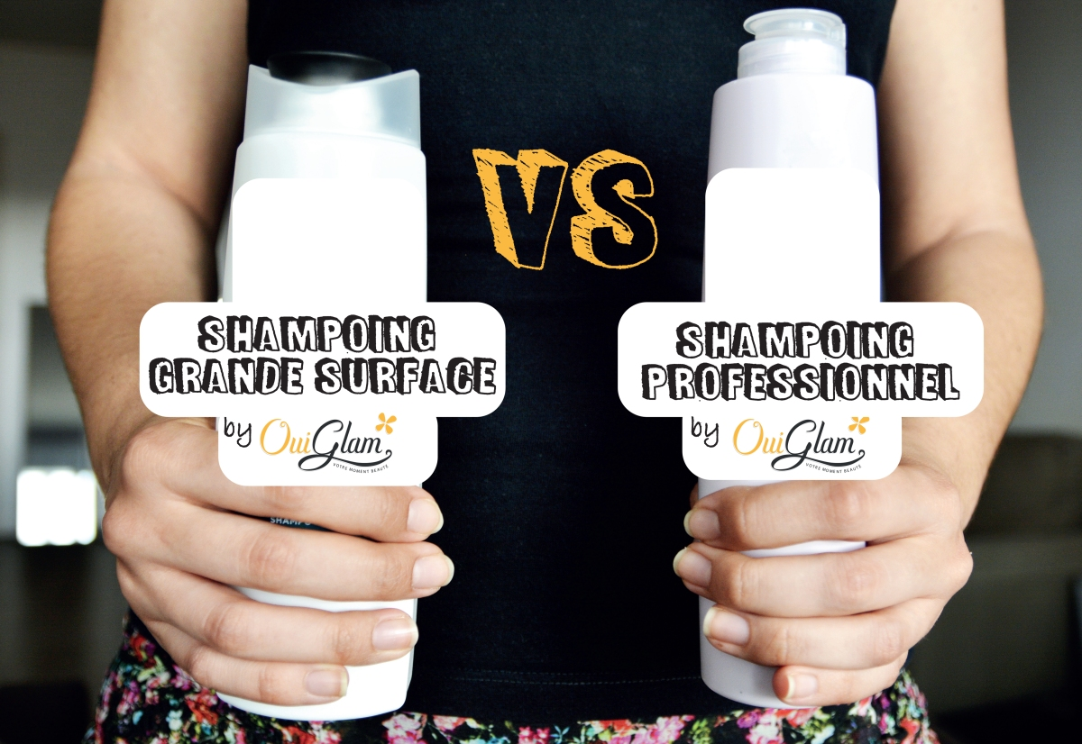 Shampoings Grande surface vs Professionnels : Stop aux préjugés !